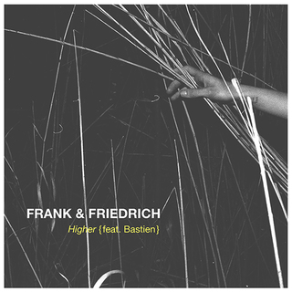 "FRANK & FRIEDRICH Cover Art Work ""Higher"" feat. Bastien UNIVERSAL MUSIC"